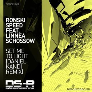 Ronski Speed & Linnea Schossow - Set Me To Light (Daniel Kandi Extended Remix)