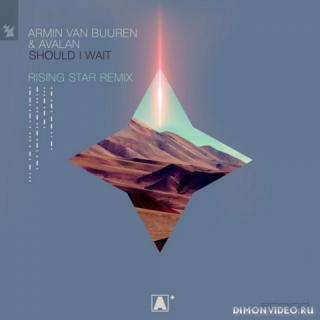 Armin van Buuren & Avalan - Should I Wait (Rising Star Extended Remix)