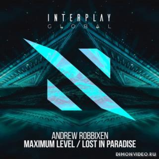 Andrew Robbixen - Maximum Level (Extended Mix)