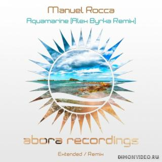 Manuel Rocca - Aquamarine (Alex Byrka Extended Remix)