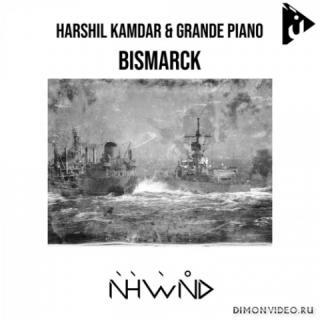 Harshil Kamdar & Grande Piano - Bismarck (Original Mix)