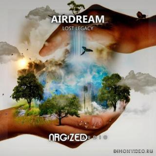 Airdream - Lost Legacy (Original Mix)
