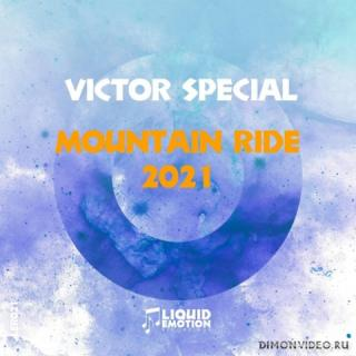 Victor Special - Mountain Ride 2021 (Original Mix)