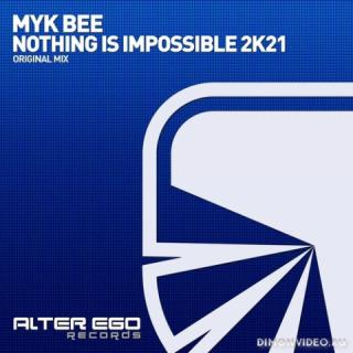 Myk Bee - Nothing Is Impossible 2K21 (Original Mix)