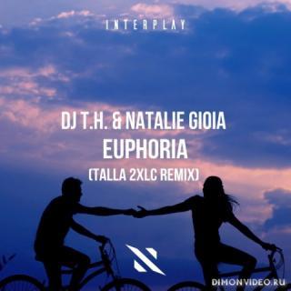DJ T.H. & Natalie Gioia - Euphoria (Talla 2XLC Extended Remix)