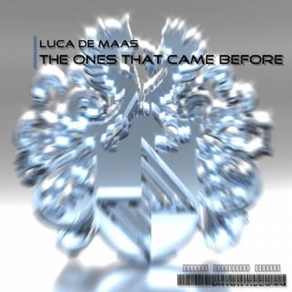 Luca De Maas - The Ones That Came Before (Original Mix)
