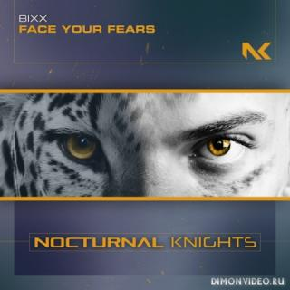 Bixx - Face Your Fears (Extended Mix)