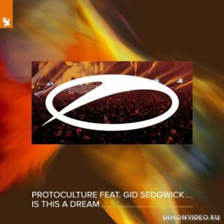 Protoculture feat. Gid Sedgwick - Is This A Dream (Extended Mix)