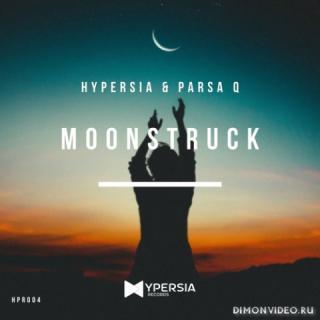 Hypersia & Parsa Q - Moonstruck (Original Mix)