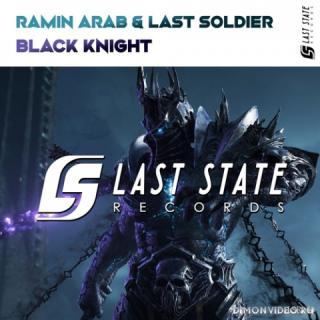 Ramin Arab & Last Soldier - Black Knight (Extended Mix)