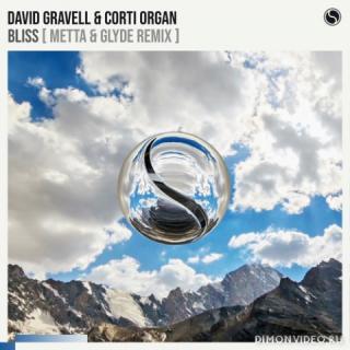 David Gravell & Corti Organ - Bliss (Metta & Glyde Extended Remix)