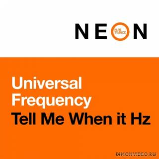 Universal Frequency - Tell Me When It Hz (Extended Mix)