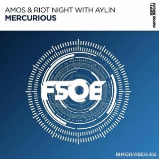 Amos & Riot Night with Aylin - Mercurious (Extended Mix)