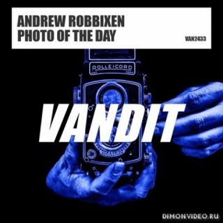 Andrew Robbixen - Photo Of The Day (Extended Mix)