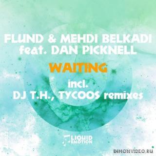 Flund & Mehdi Belkadi feat. Dan Picknell - Waiting (DJ T.H. Remix)
