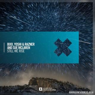 BiXX, Yoshi & Razner And Sue McLaren - Still We Rise (Extended Mix)