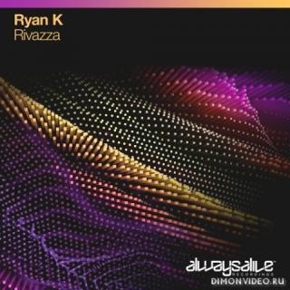 Ryan K - Rivazza (Extended Mix)