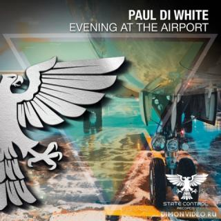 Paul Di White - Evening At The Airport (Extended Mix)
