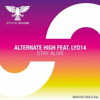 Alternate High feat. Lyd14 - Stay Alive (Extended Mix)