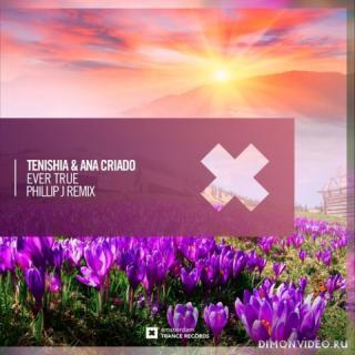 Tenishia & Ana Criado - Ever True (Phillip J Extended Mix)