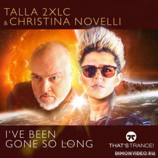 Talla 2XLC & Christina Novelli - I've Been Gone So Long (Extended Mix)
