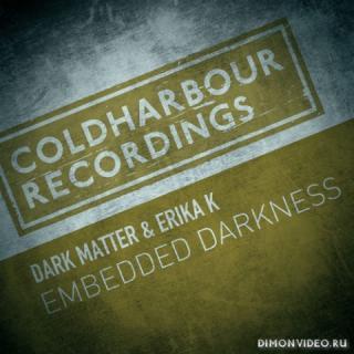 Dark Matter & Erika K - Embedded Darkness (Extended Mix)