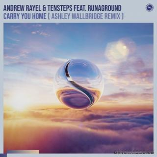 Andrew Rayel & Tensteps - Carry You Home (Ashley Wallbridge Extended Remix)