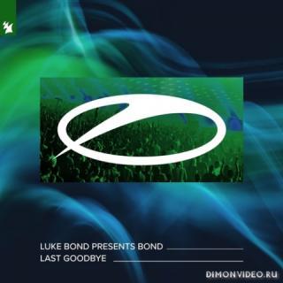 Luke Bond pres. BOND - Last Goodbye (Extended Mix)