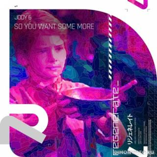 Jody 6 - So You Want Some More (Extended Mix)