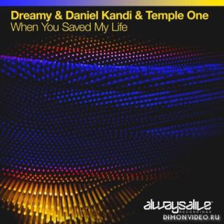 Dreamy & Daniel Kandi & Temple One - When You Saved My Life (Extended Mix)