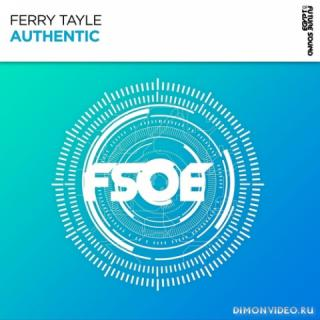 Ferry Tayle - Authentic (Extended Mix)