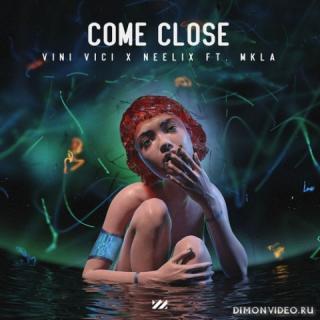 Vini Vici x Neelix feat. MKLA - Come Close (Extended Mix)