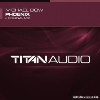 Michael Dow - Phoenix (Original Mix)