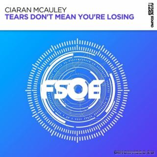 Ciaran McAuley - Tears Don't Mean You're Losing (Extended Mix)
