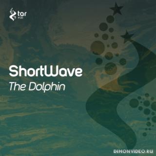 ShortWave - The Dolphin (Original Mix)