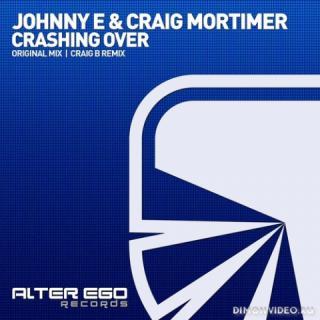 Johnny E & Craig Mortimer - Crashing Over (Original Mix)