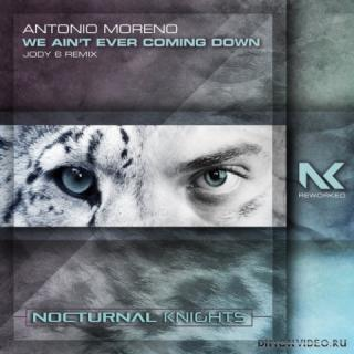Antonio Moreno - We Ain't Ever Coming Down (Jody 6 Extended Remix)