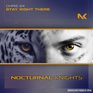 Chris SX - Stay Right There (Extended Mix)
