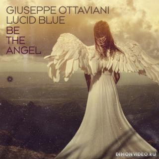 Giuseppe Ottaviani feat. Lucid Blue - Be The Angel (Extended Mix)