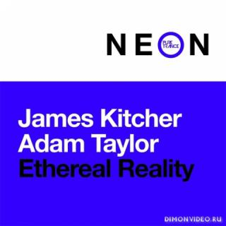 James Kitcher & Adam Taylor - Ethereal Reality (Extended Mix)