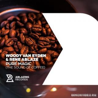Woody van Eyden & Rene Ablaze - Pure Magic (Sound Of Coffee) (Extended Mix)