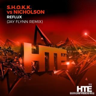 S.H.O.K.K. vs. Nicholson - Reflux (Jay Flynn Extended Remix)