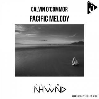 Calvin O'Commor - Pacific Melody (Original Mix)