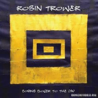 Robin Trower - Coming Closer to the Day (2019)