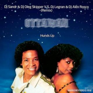 Ottawan  -  Hands Up (DJ Sandr & DJ Oleg Skipper vs. DJ Legran & DJ Alex Rosco Remix)
