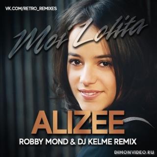 Alizee  -  Moi Lolita (Robby Mond & DJ Kelme Remix)