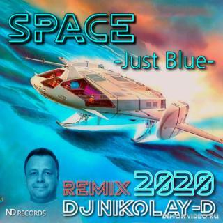 SPACE - Just Blue (DJ NIKOLAY-D Remix 2020)