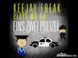 Keejay Freak Meets Mo-Do - Eins, Zwei, Polizei (Ph Electro Remix)