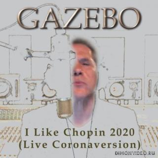 Gazebo - I Like Chopin 2020 (Coronaversion)