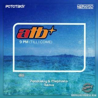 ATB  -  9 P.M. (DJ Pototskiy & DJ Mephisto Remix)